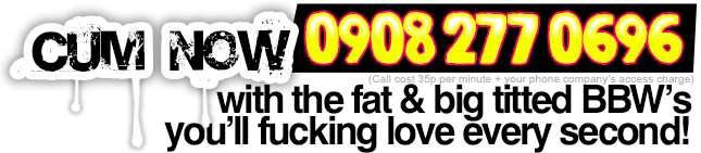 Fat BBW Phone Sex Chat Line